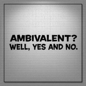 Dr. Deb: Understanding Ambival...