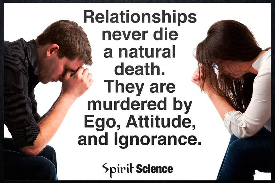 Relationships Never Die A Natural Death They Are Murdered By Ego