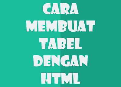 Cara membuat tabel dengan html