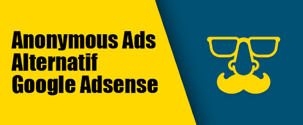 Anonymous Ads Alternatif Google Adsense