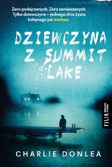 """""""Dziewczyna z Summit Lake"""" Charlie Donlea"""