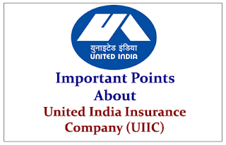 Important Points to know about United India Insurance Company (UIIC)