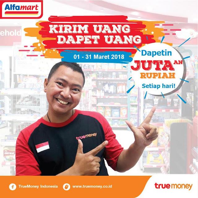 Kirim uang dapet uang dengan TrueMoney di Alfamart. Periode 1 - 31 Maret 2018. Syarat & Ketentuan Berlaku