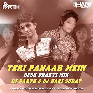 Dwnload-Teri-Panaah-Mein-15-Augest-Special-Desh-Bhakti-Mix-Dj-Parth-Dj-Hari-Surat-Indiandjremix