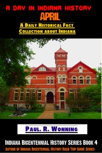 A Day in Indiana History - April
