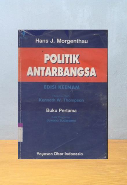 POLITIK ANTARBANGSA, Hans J. Morgenthau