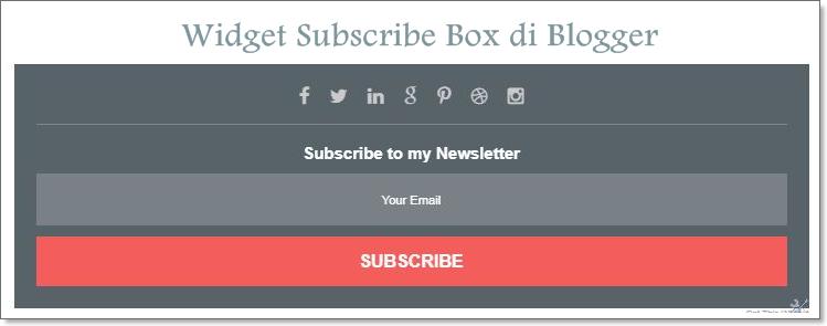 Cara Membuat Widget Subscribe Box di Blogger - Dilengkapi Tombol Follow Media Sosial
