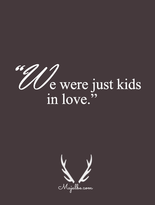 We're Just Kids Love Quotes