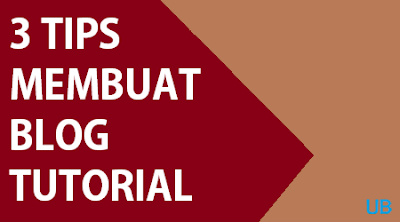 Tips Membuat Blog Tutorial