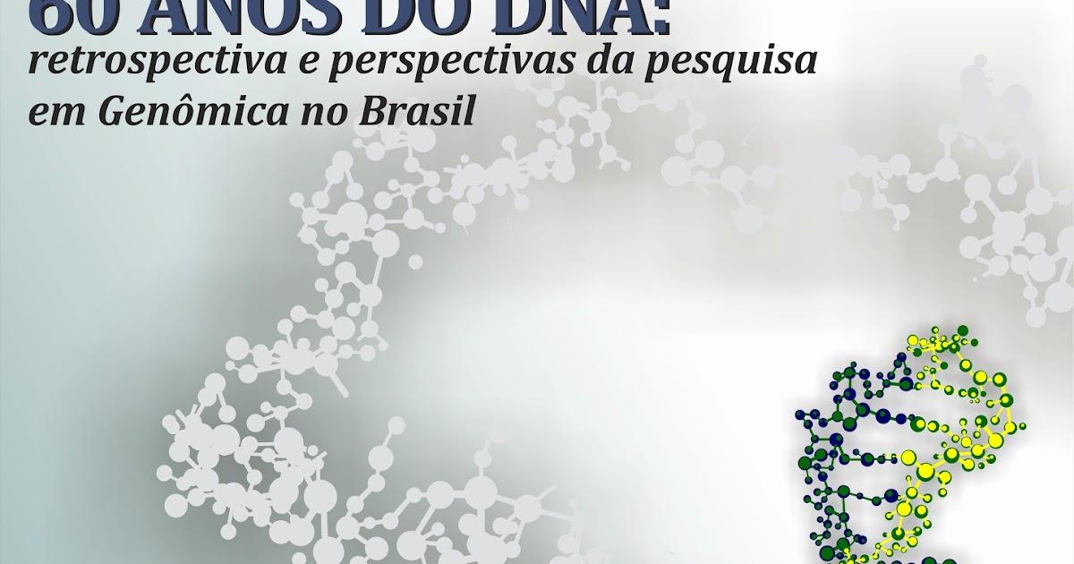 60 anos do DNA: retrospectiva e perspectivas da pesquisa em Genômica no Brasil
