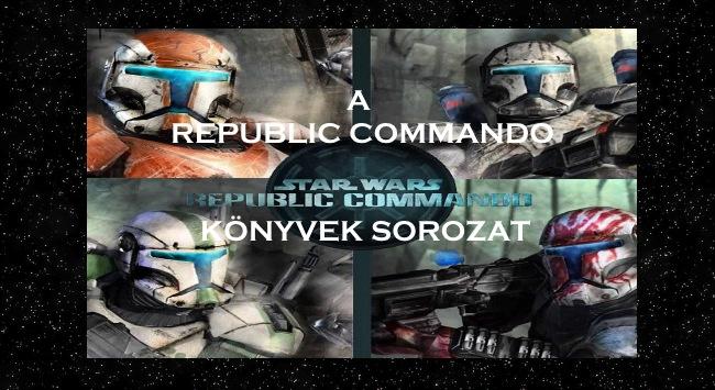 A Republic Commando könyvek sorozat bemutatása