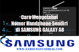Cara Mengetahui Nomor Handphone Sendiri di SAMSUNG GALAXY A8