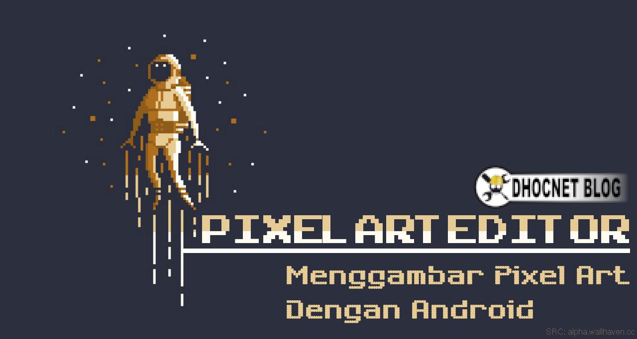 Pixel Art Editor - Menggambar Pixel Art Dengan Android