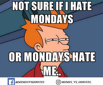Monday hate me