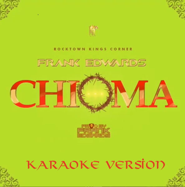 Frank Edwards -Chioma (Karaoke Version)