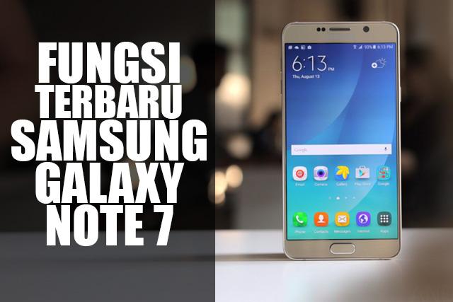Apa Fungsi Terbaru Samsung Galaxy Note 7?