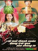 Gửi Thanh Xuân / Cho Tuổi Xuân Sẽ Qua Của Chúng Ta
