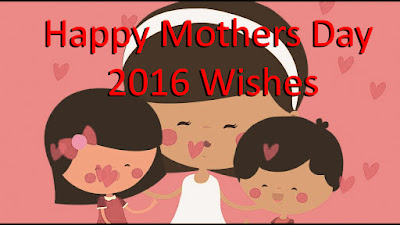 Top # 20+ Happy Mothers Day 2016 Wishes