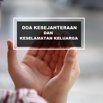 Doa Untuk Kesejahteraan Dan Keselamatan Keluarga