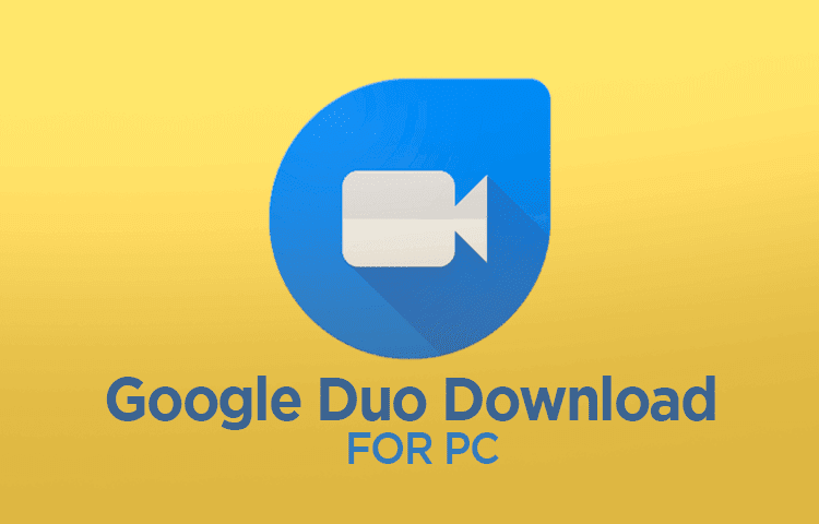Google Duo for PC Windows 10/7/8 Laptop (Official)