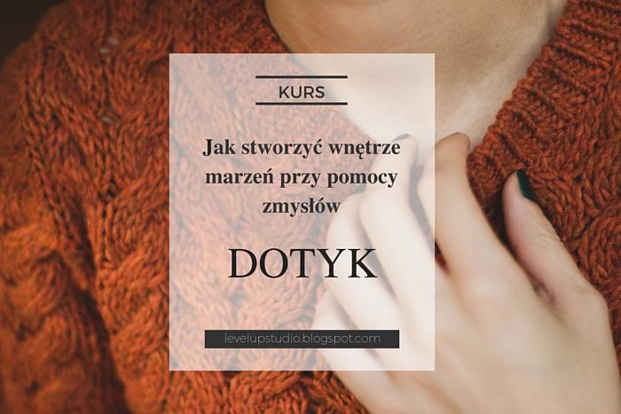urządź wnętrze marzeń przy pomocy zmysłów - dotyk | lvlupstudio.pl