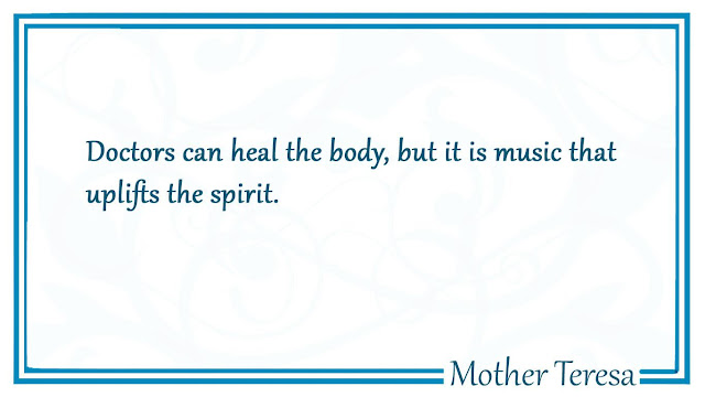 it is music that uplifts the spirit Mother Teresa quotes