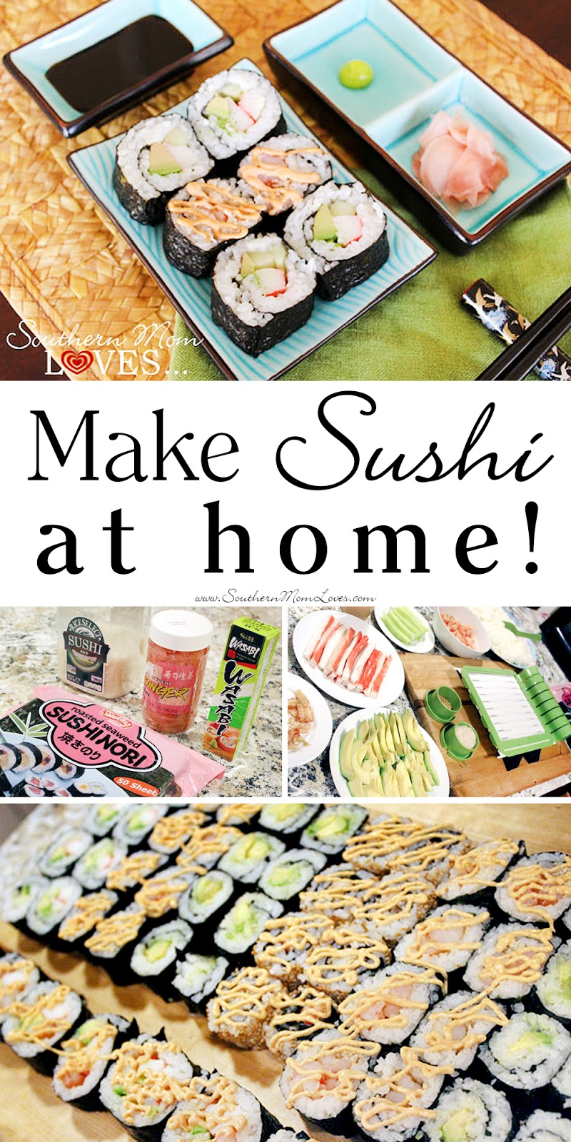 Southern Mom Loves: Make Sushi at Home! {Recipes, Tips ...