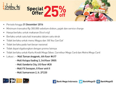 Special Offer 25%off Shabu Tei - Bank Mega