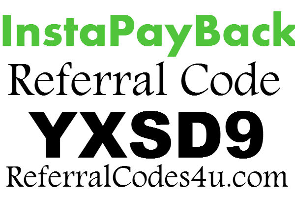 InstaPayBack Referral Codes, InstaPayBack App Sign Up Bonus, InstaPayBack Promo Code 2020