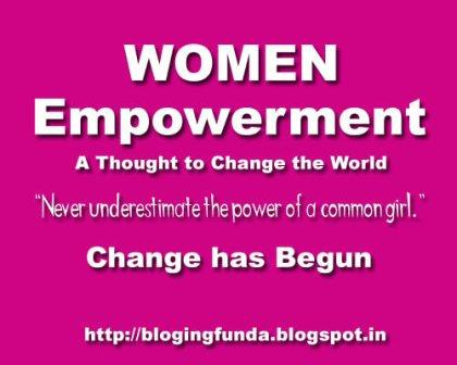 Women Empowerment - A Thought to Change the World - A Guest Post by Prof. Hemlata for BloggingFunda