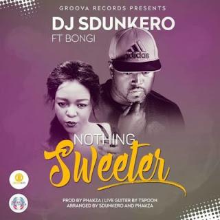 DJ Sdunkero Feat. Bongi – Nothing Sweeter (DJ Click Reworks)