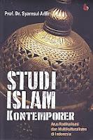 Studi Islam Kontemporer – Arus Radikalisasi dan Multikulturalisme di Indonesia