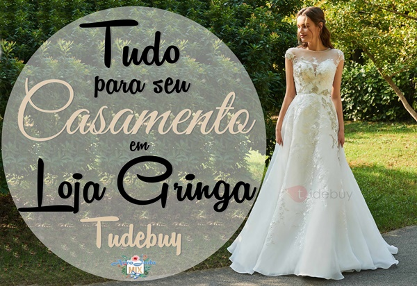 Tudo para Casamento em Loja Gringa - Tudebuy