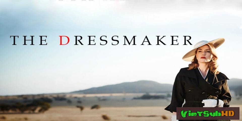Phim Thợ may báo thù VietSub HD | The Dressmaker 2015