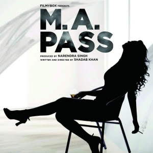 M A Pass (2016) Hindi Movie MP3 Songs Download