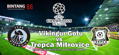 Prediksi Vikingur Gotu vs Trepca Mitrovice Kualifkasi LC 28 Juni 2017