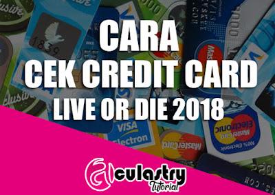 Cara Mengecek Credit Card Live or Die 2018