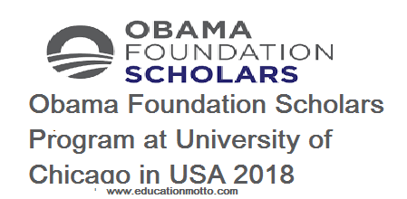 USA, University of Chicago, Obama Foundation Scholars Program, Description of Scholarships, Eligibility Criteria, Online Application, Method of Applying, Scholarship, International, MS,