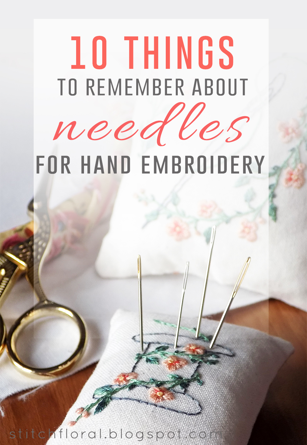 10 Things To Remember About Hand Embroidery Needles Stitch Floral