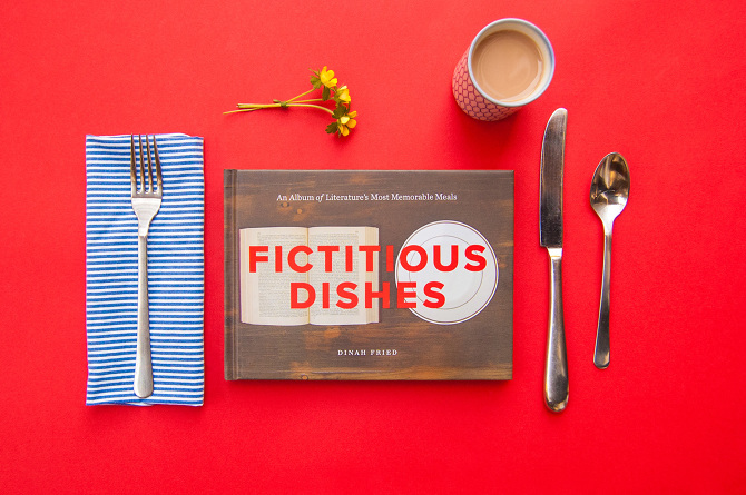 ©Dinah Fried. Fictitious Dishes: An Album of Literature's Most Memorable Meals
