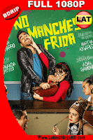 No Manches Frida (2016) Latino Full HD BDRIP 1080P - 2016