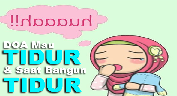 Doa Mau Tidur Bangun Tidur Aku Islam I Berbagi Kebaikan Untuk Sesama