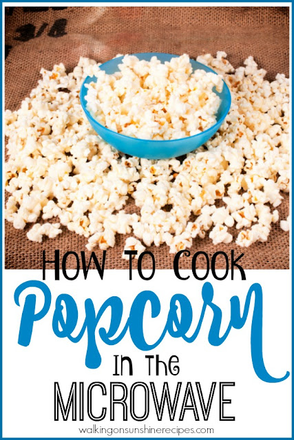 This week's Thursday's Tip is how to cook popcorn in the microwave from Walking on Sunshine Recipes.