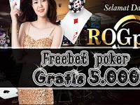 RogPoker - Freebet Poker Idr 5.000 Gratis Tanpa Deposit