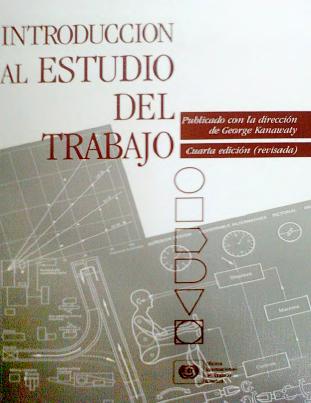Introducción al Estudio del Trabajo, 4ta Edición – George Kanawaty