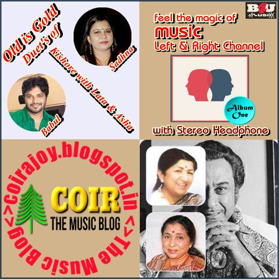 Coir: 'Left & Right' 'Old is Gold' Hindi Duet's of 'Kishore