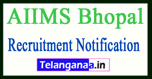 AIIMS Bhopal Recruitment Notification 2017