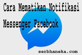 Cara Mematikan Notifikasi  Messenger Facebook1