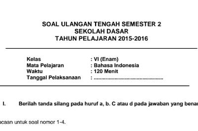 akan dilaksanakan Ulangan Tengah Semester  Soal UTS Bahasa Indonesia Kelas 6 SD Semester 2