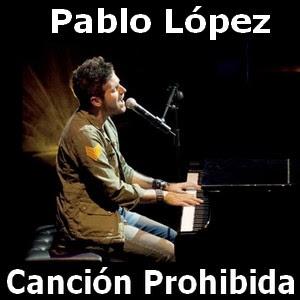 Pablo Lopez - Cancion Prohibida